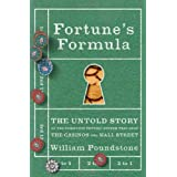 Fortune&#39;s Formula: The Untold Story of the Scientific Betting System That Beat the Casinos and Wall Street ~ William Poundstone