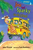 Joe and Sparky Go to School (Candlewick Sparks)
