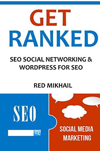 GET RANKED 2016: SOCIAL NETWORKING & WORDPRESS FOR SEO (WordPress Seo,Social SEO Networking sites, Search engine optimzation blueprint,Seo book)