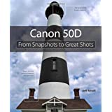Canon 50D: From Snapshots to Great Shots: Simple Steps to Great Photosby Jeff Revell