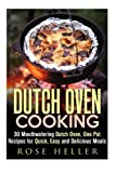 img - for Dutch Oven Cooking: 30 Mouthwatering Dutch Oven, One Pot Recipes for Quick, Easy and Delicious Meals (Dutch Oven & Camp Cooking) book / textbook / text book