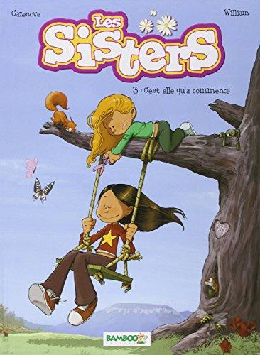 Les Sisters (3) : C'est elle qu'a commencé