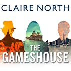 The Gameshouse: The Serpent, The Thief, The…