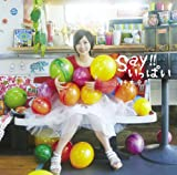 Say!!いっぱい(初回限定盤A)