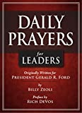 img - for Daily Prayers for Leaders: Originally Written for President Gerald R. Ford, with a Preface by Rich DeVos book / textbook / text book