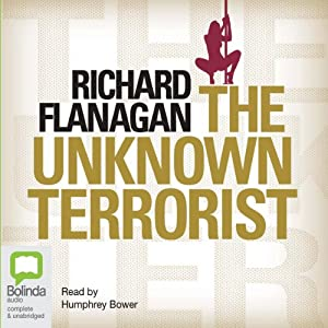 The Unknown Terrorist | [Richard Flanagan]
