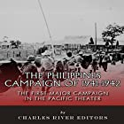 The Philippines Campaign of 1941-1942: The First Major Campaign in the Pacific Theater Hörbuch von  Charles River Editors Gesprochen von: Scott Clem