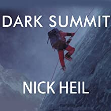Dark Summit: The True Story of Everest's Most Controversial Season (       UNABRIDGED) by Nick Heil Narrated by David Drummond