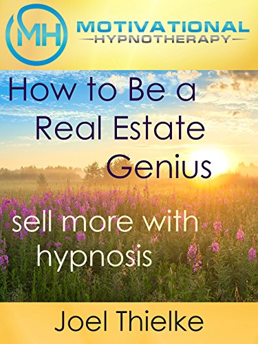 How to Be a Real Estate Genius, Sell More with Hypnosis and Meditation