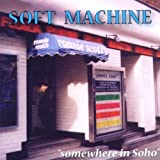 Somewhere In Soho By Soft Machine (2011-06-27)