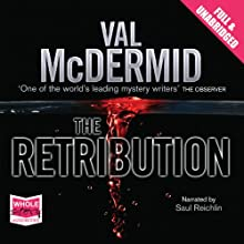 The Retribution: A Tony Hill & Carol Jordan Novel | Livre audio Auteur(s) : Val McDermid Narrateur(s) : Saul Reichlin
