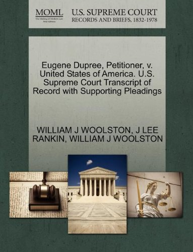 Eugene Dupree, Petitioner, v. United States of America. U.S. Supreme Court Transcript of Record with Supporting Pleadings