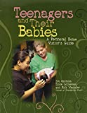 img - for Teenagers And Their Babies: A Perinatal Home Visitor's Guide book / textbook / text book