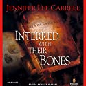 Interred with Their Bones (       UNABRIDGED) by Jennifer Lee Carrell Narrated by Kathleen McNenny
