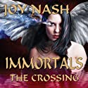 Immortals: The Crossing (       UNABRIDGED) by Joy Nash Narrated by Maxine Lennon