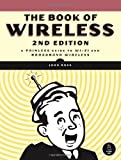 Search : The Book of Wireless: A Painless Guide to Wi-Fi and Broadband Wireless