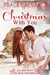 Christmas With You: A New Zealand Christmas Holiday Romance (Due South Series Book 4)