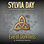 Eve of Darkness: A Marked Novel, Book 1 (       UNABRIDGED) by Sylvia Day Narrated by Jill Redfield