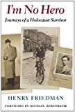 img - for I'm No Hero: Journeys of a Holocaust Survivor (Samuel and Althea Stroum Book) book / textbook / text book