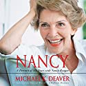 Nancy: A Portrait of My Years with Nancy Reagan Audiobook by Michael K. Deaver Narrated by Michael K. Deaver