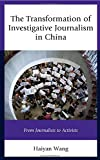 img - for The Transformation of Investigative Journalism in China: From Journalists to Activists book / textbook / text book