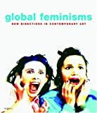 cover of Global Feminisms: New Directions in Contemporary Art