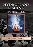 Image of Hydroplane Racing in Seattle   (WA)  (Images of Sports)