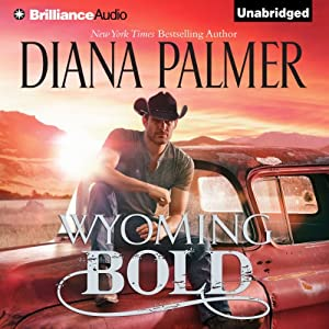 Wyoming Bold: Wyoming Men, Book 3 | [Diana Palmer]