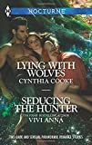 Lying with Wolves and Seducing the Hunter (Harlequin Nocturne)