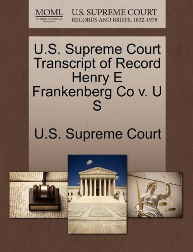 U.S. Supreme Court Transcript of Record Henry E Frankenberg Co v. U S