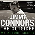 The Outsider (       UNABRIDGED) by Jimmy Connors Narrated by Richard Orlow