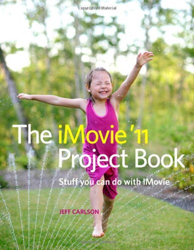 The iMovie '11 Project Book 0321768191 pdf