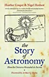 img - for The Story of Astronomy: How the Universe Revealed Its Secrets book / textbook / text book