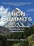img - for High Summits: 370 Famous Peak First Ascents and Other Significant Events in Mountaineering History book / textbook / text book