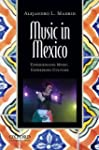 Music in Mexico: Experiencing Music,...