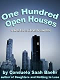 One Hundred Open Houses (A novel of a woman on the edge)