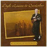 echange, troc Doyle Lawson & Quicksilver - School of Bluegrass