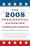 img - for The 2008 Presidential Campaign: A Communication Perspective (Communication, Media, and Politics) book / textbook / text book