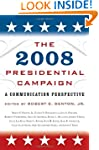 The 2008 Presidential Campaign: A Com...