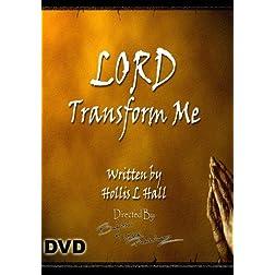 Lord Transform Me