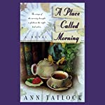 A Place Called Morning | Ann Tatlock