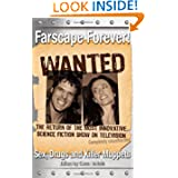 Farscape Forever!: Sex, Drugs And Killer Muppets (Smart Pop series)