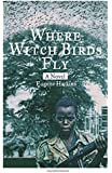 Where Witch Birds Fly