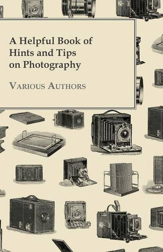 A Helpful Book of Hints and Tips on Photography