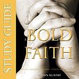 A Bold Faith Study Guide