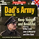 Dad's Army, Volume 16 Radio/TV Program by Jimmy Perry, David Croft Narrated by Arthur Lowe, john Le Mesurier