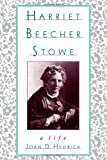 img - for Harriet Beecher Stowe: A Life Reprint edition by Hedrick, Joan D. (1995) Paperback book / textbook / text book