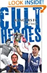 Rangers Cult Heroes: The Gers' Greate...