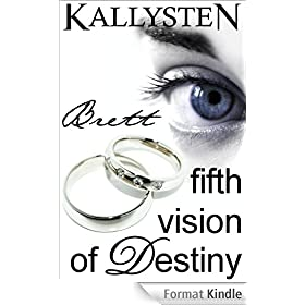 Fifth Vision of Destiny - Brett