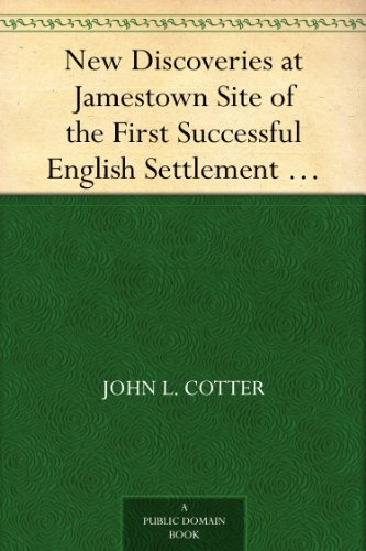 New Discoveries at Jamestown Site of the First Successful English Settlement in America PDF
